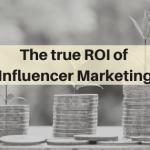 The True ROI of Influencer Marketing