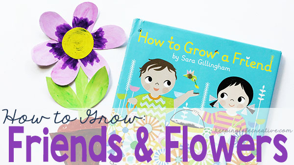 How to Grow Friends & Flowers