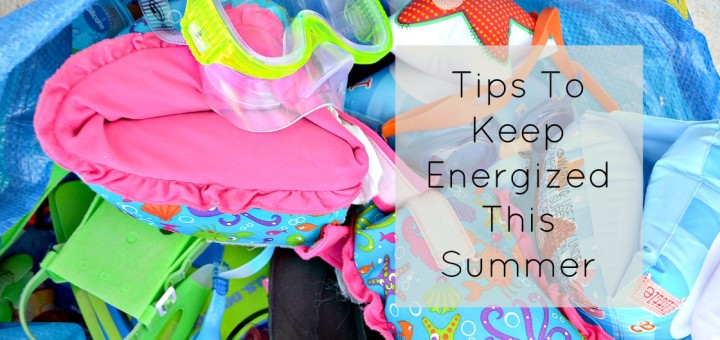Tips to keep energized this summer