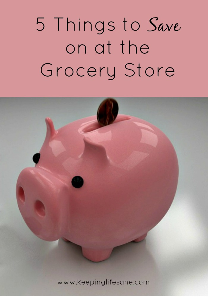 5 Things to Save on at the Grocery Store