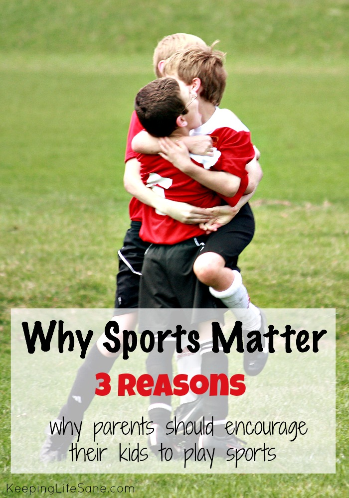 Why Sports Matter-3 reasons why parents should encourage their kids to play sports