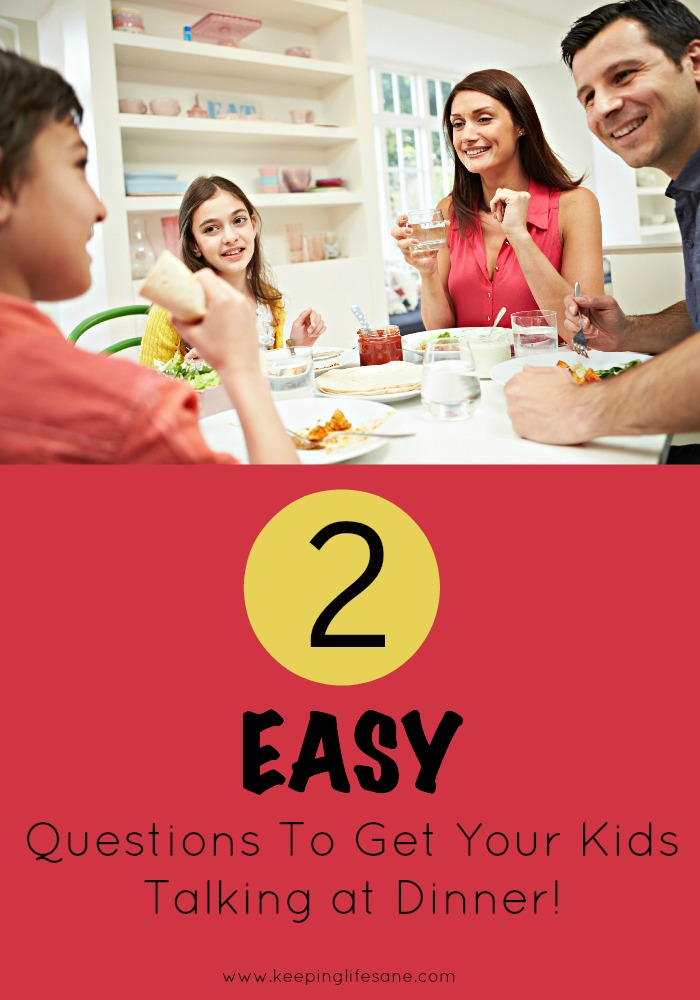 2 easy questions to get your kids talking at dinner!