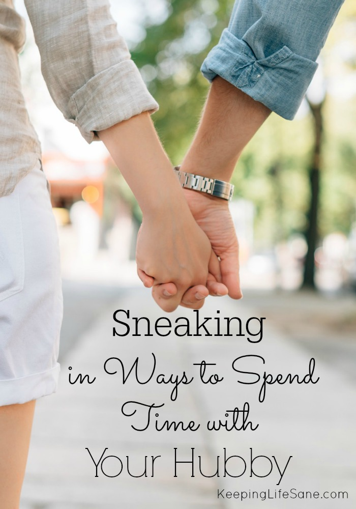 Sneaking in Ways to Spend Time with your Hubby
