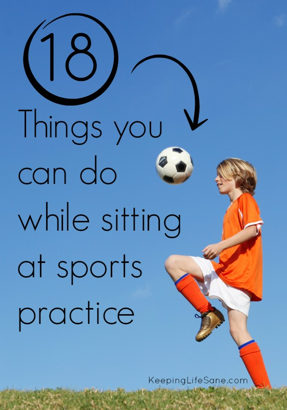 18 things you can do while sitting at sports practice
