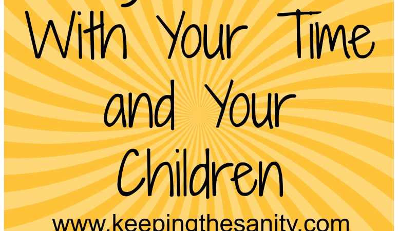 Being Intentional With Your Children and Home