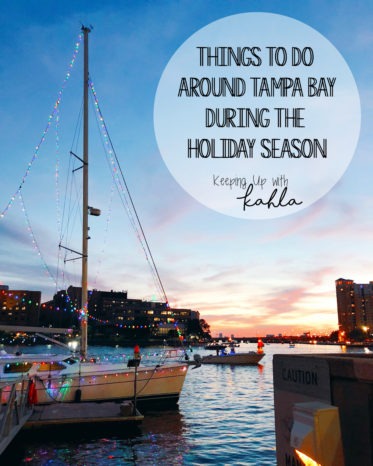Things to do Around Tampa Bay During the Holiday Season. Featuring the Tampa Holiday Lighted Boat Parade.