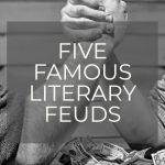Got Beef? Five Famous Literary Feuds