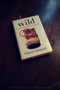 Wild - Cheryl Strayed - Keeping Up With The Penguins
