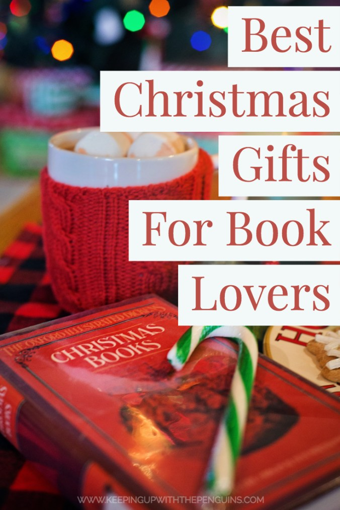 Best Christmas Gifts For Book Lovers - Text Overlaid on A Christmas Scene - Keeping Up With The Penguins