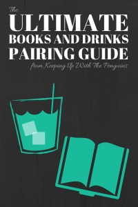 The Ultimate Books And Drinks Pairing Guide - Cover Page - White Text and Green Graphics of Book and Drink on Dark Grey Background - Keeping Up With The Penguins