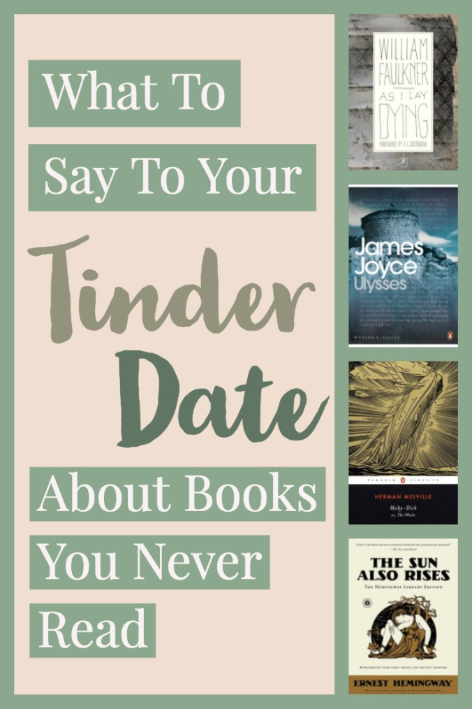 What To Say To Your Tinder Date About Books You Never Read - As I Lay Dying, Ulysses, Moby Dick, The Sun Also Rises - Keeping Up With The Penguins