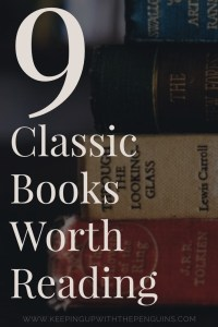 9 Classic Books Worth Reading - Text Overlaid on Darkened Image of Stack of Books - Keeping Up With The Penguins