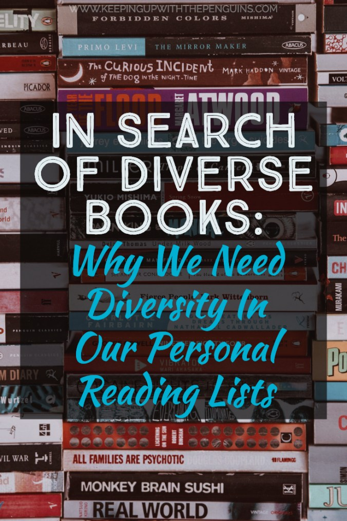 In Search Of Diverse Books - Why We Need Diversity In Our Personal Reading Lists - Text Overlaid on Image of Book Stack - Keeping Up With The Penguins