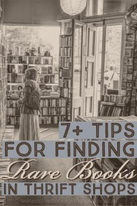7+ Tips for Finding Rare Books In Thrift Shops - Text Overlaid on Greyscale Image of Woman Browsing in Book Shop - Keeping Up With The Penguins