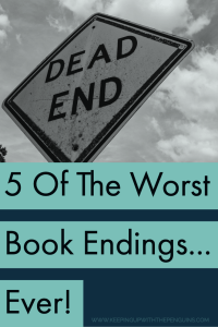 5 Of The Worst Book Endings... Ever! - Text Below Black and White Image of Dead End Road Sign - Keeping Up With The Penguins