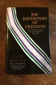 You Daughters Of Freedom - Clare Wright - Keeping Up With The Penguins