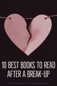 10 Best Books To Read After A Break Up - Text Below Image of Paper Heart Torn In Two On A String - Keeping Up With The Penguins