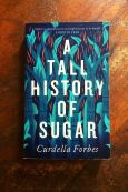 A Tall History Of Sugar - Curdella Forbes - Keeping Up With The Penguins