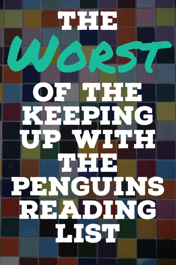 The Worst Of The Keeping Up With The Penguins Reading List - Text Overlaid on Mosaic Tiles - Keeping Up With The Penguins
