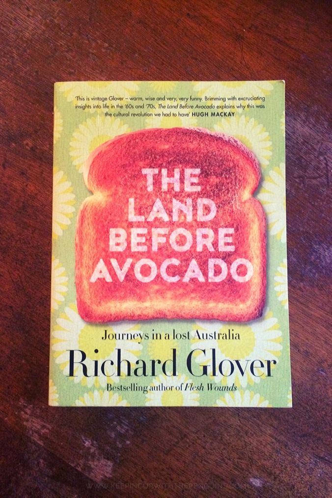 The Land Before Avocado - Richard Glover - Book Laid on Wooden Table - Keeping Up With The Penguins