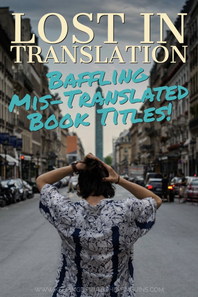 Lost In Translation - Mis-Translated Book Titles - Keeping Up With The Penguins