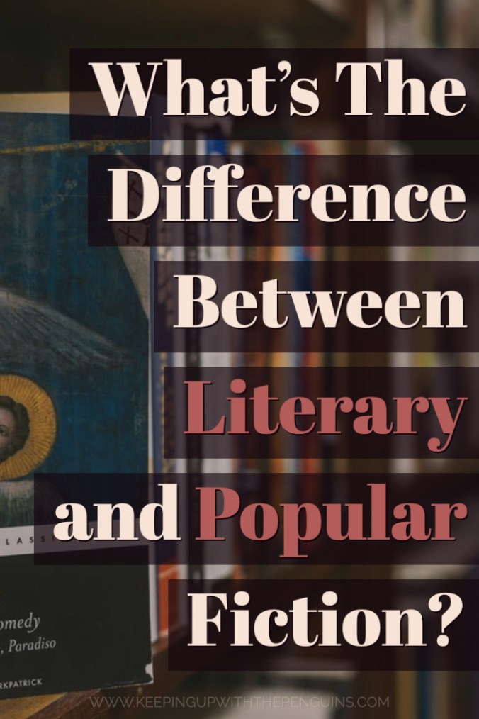 What's The Difference Between Literary Fiction And Popular Fiction? - Keeping Up With The Penguins