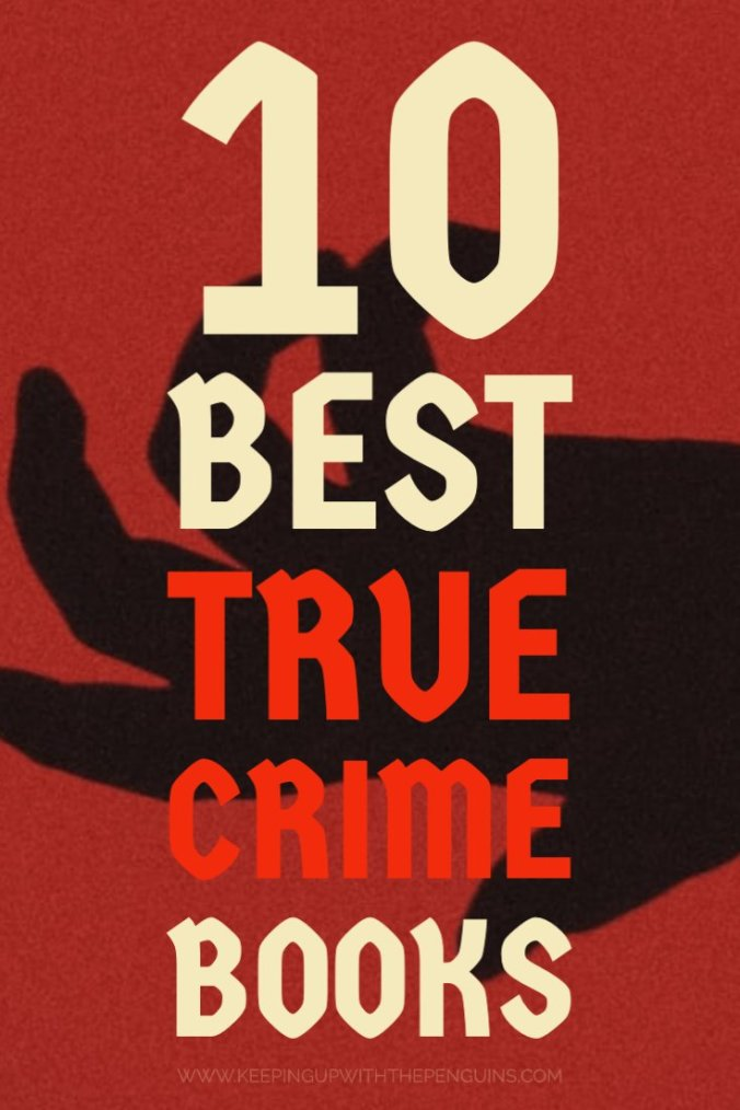 10 Best True Crime Books - Keeping Up With The Penguins