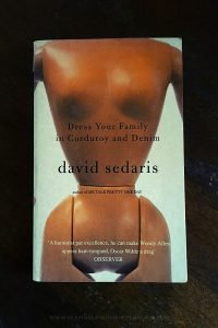Dress Your Family In Corduroy And Denim - David Sedaris - Keeping Up With The Penguins