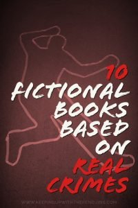 10 Fictional Books Based On Real Crimes - Book List - Keeping Up With The Penguins