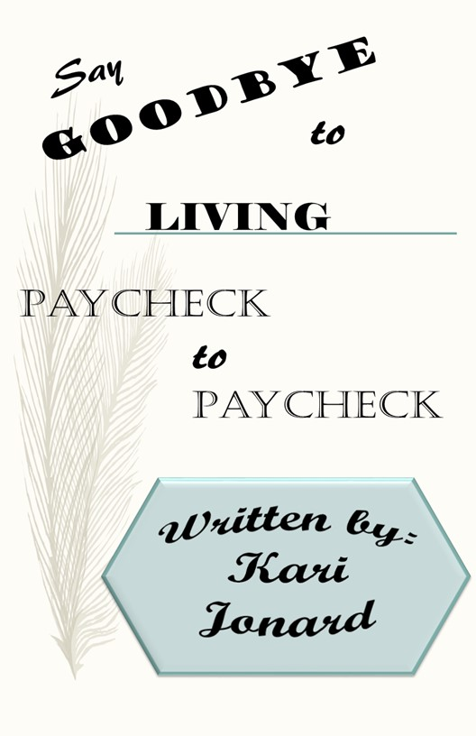 Say Goodbye to Living Paycheck to Paycheck E-Book
