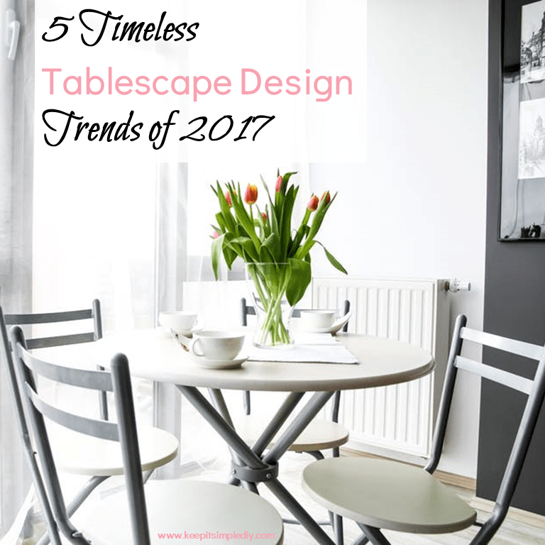 In 2017, There Are Plenty Of Beautiful Ideas For Tablescapes Going Around  That Really Can Make Your Living Space Come Alive.