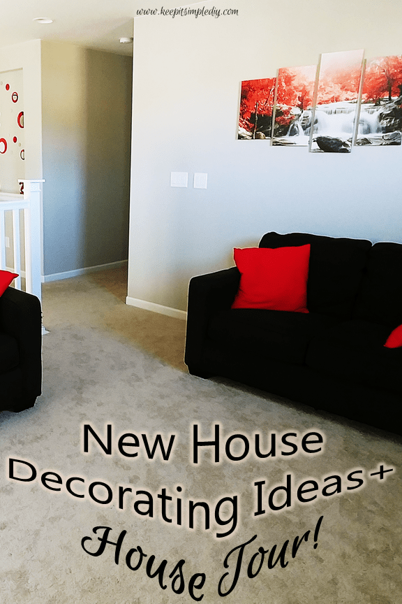 New House Decorating Ideas: House Tour - Keep it Simple, DIY