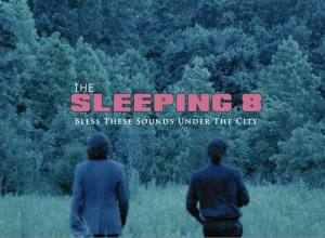 Bless These Sounds Under The City – The Sleeping 8