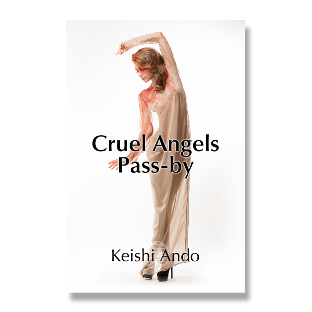 Cruel Angels Pass-by: A Short Story by Keishi Ando