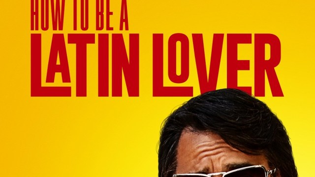 https://i2.wp.com/keithlovesmovies.com/wp-content/uploads/2017/05/how-to-be-a-latin-lover.jpg?resize=640%2C360&ssl=1