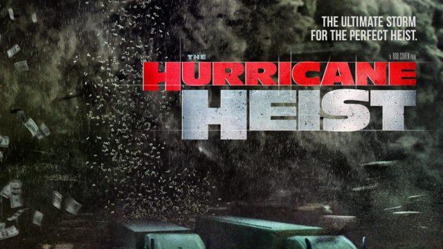 https://i2.wp.com/keithlovesmovies.com/wp-content/uploads/2018/03/hurricane_heist_poster.jpg?resize=640%2C360&ssl=1