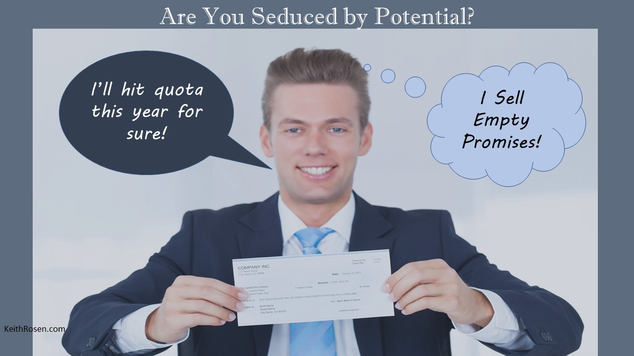 Why The Seduction of Potential Will Destroy Your Team, Lose More Sales and Threaten Your Sanity