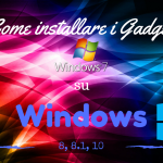 Come installare i Gadget di Windows 7 su Windows 8, 8.1 o 10 (ITA Tutorial + Free Download)