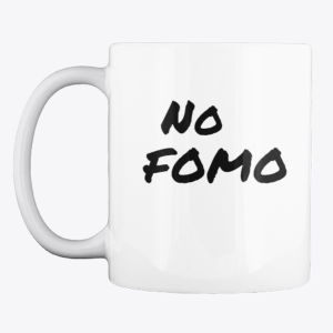 No FOMO Mug