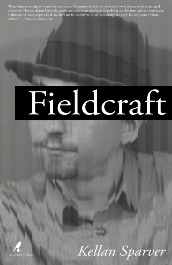 "The cover of the book ""Fieldcraft: Four Stories on the Edge Between the Present and the Future,"" by Kellan Sparver. It depicts a man's face, wearing a fedora. A black bar with the title covers his eyes as though censored."