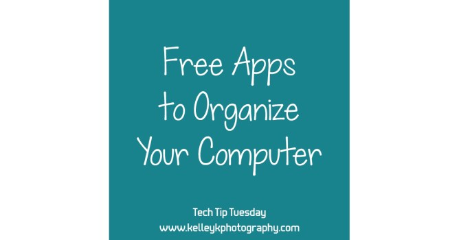 Tech Tip: 3 Free Apps to Organize your Computer