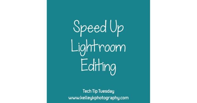 Tech Tip: Speed Up Lightroom Editing