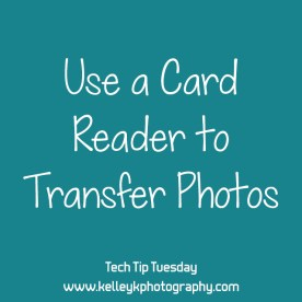 Use a Card Reader to Transfer Photos (Tech Tip Tuesday)