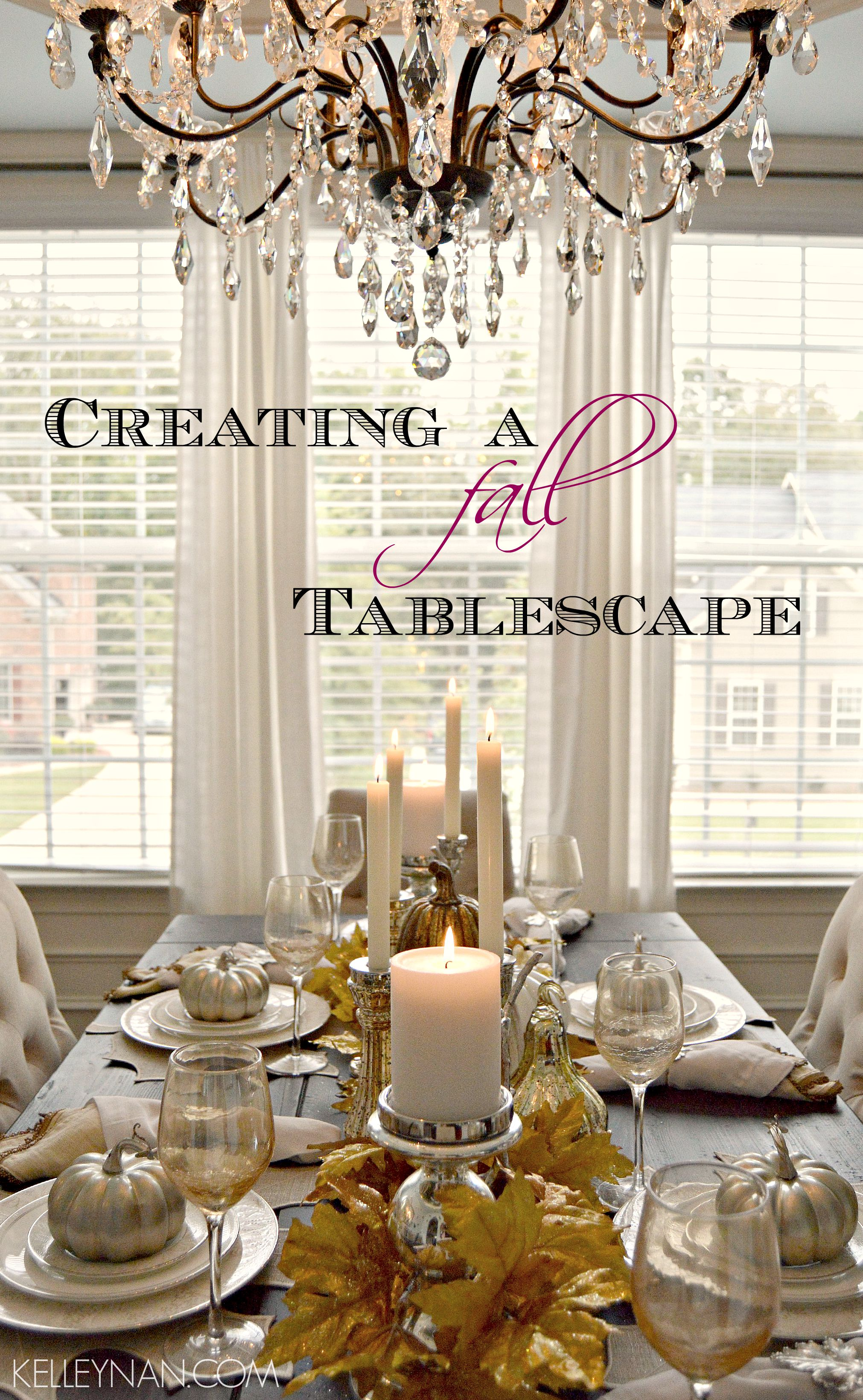 Creating A Fall Tablescape Kelley Nan