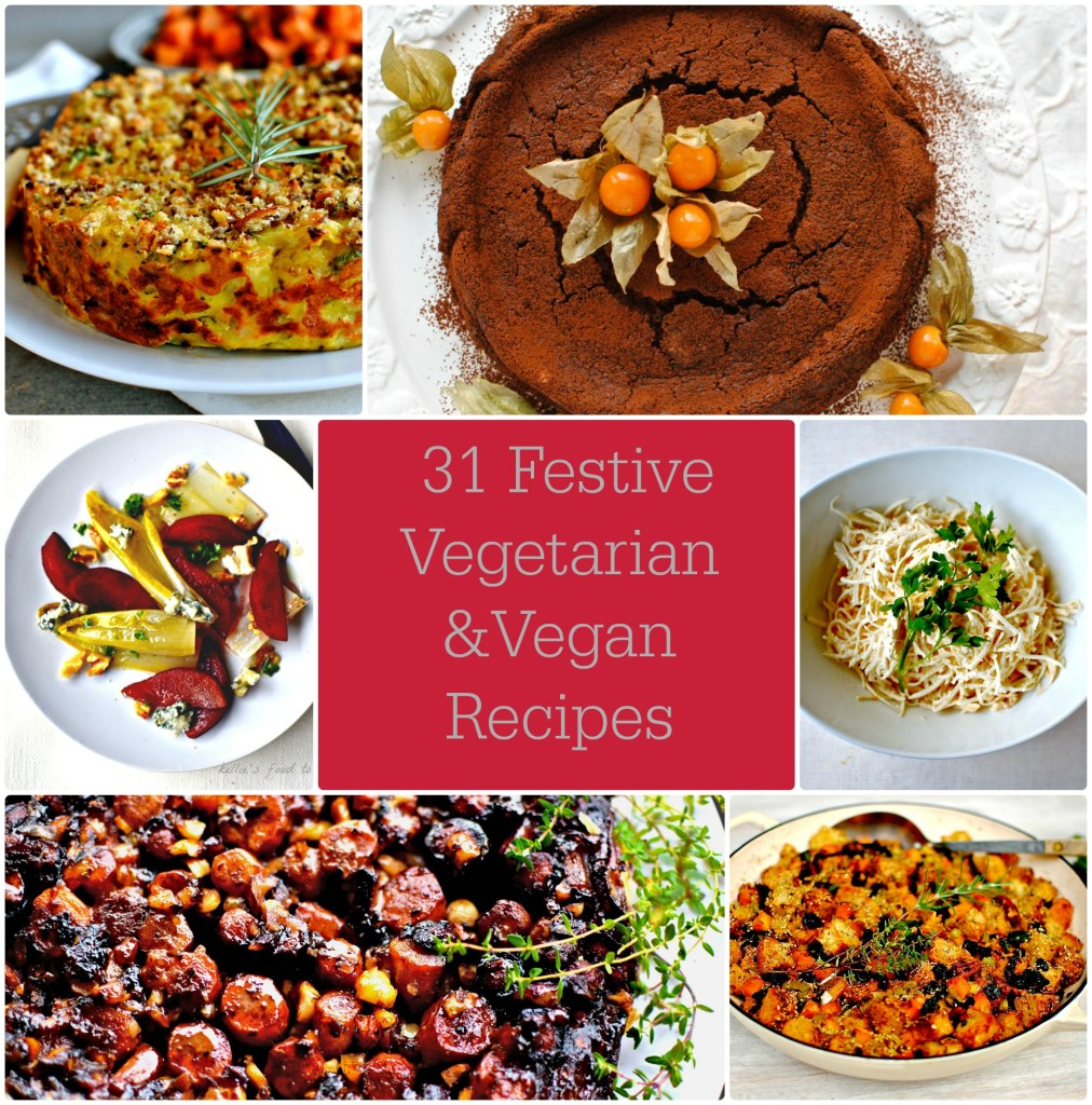 31 Vegetarian and Vegan Festive Recipes for Christmas, many naturally gluten-free and cook ahead.