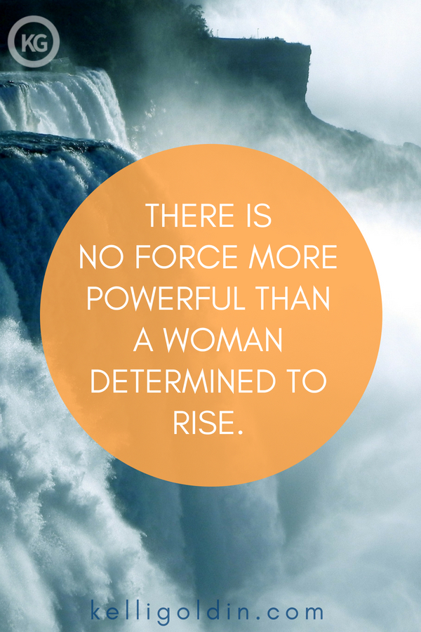 Raging waterfall with text overlay There is no force more powerful than a woman determined to rise.