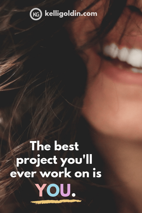 Closeup of a smiling woman with a text overlay saysing: The best project you'll ever work on is YOU.