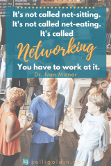 networking pin image with quote - it's not called net-sitting. it's not called net-eating. it's called networking. you have to work at it. ivan misner