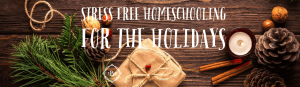 Great resource for stress free Christmas ideas for homeschoolers