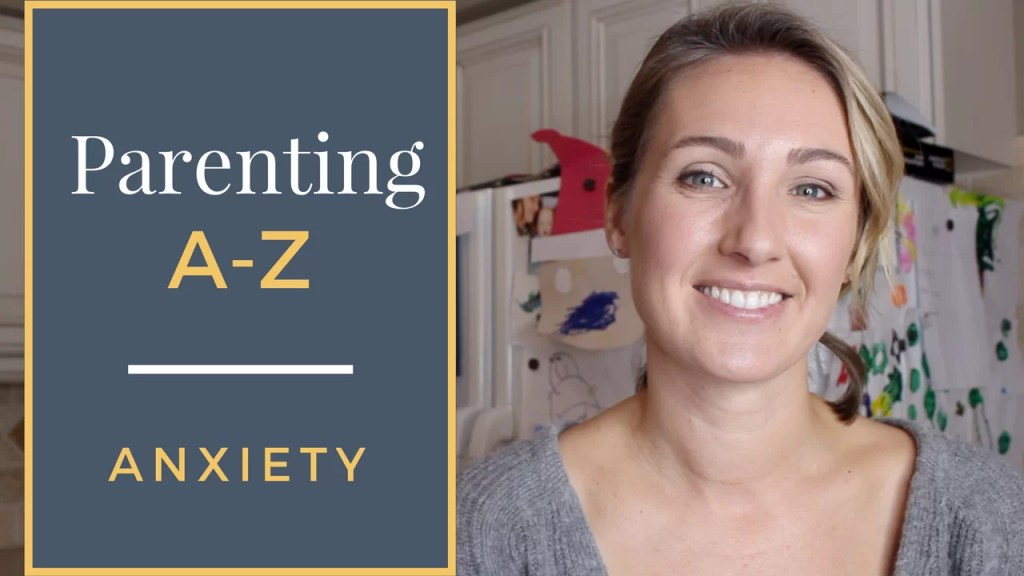 Practical Ways to Help Your Kids Manage Anxiety | Parenting A-Z